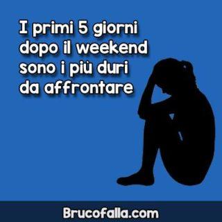I primi 5 giorni dopo il #weekend sono i più duri da affrontare